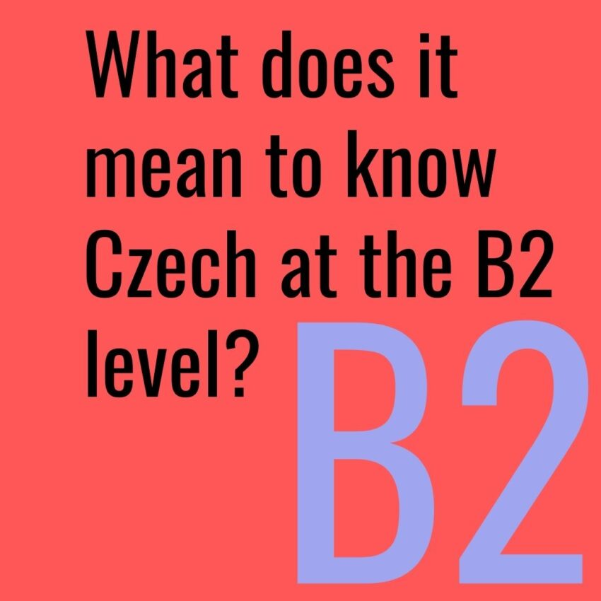 What does it mean to know Czech at the B2 level